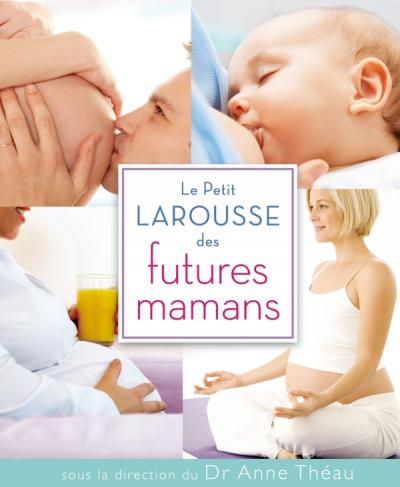 couverture du livre Le petit LAROUSSE des futures mamans