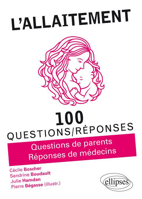 Couverture du livre L'allaitement 100 questions - Réponses